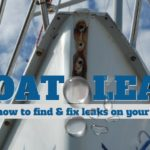 Those Damn Leaks: How to Find and Fix Boat Leaks